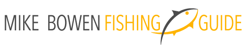 Mike Bowen | Fishing Guide Service