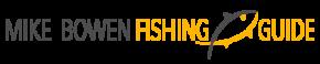 Mike Bowen | Fishing Guide Service